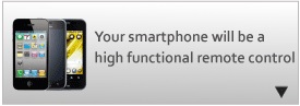 Your smartphone will be a high function remote control.