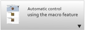 Automatic control using the macro feature.