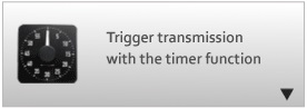 Trigger transmission with the timer function.